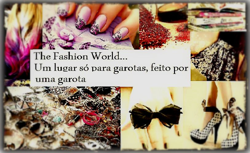 The Fashion World...