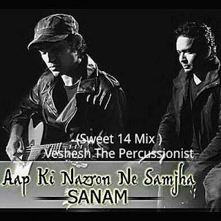Aapki-Nazron-Ne-Samjha--Sweet-14-Mix---E2-80-93-Sanam