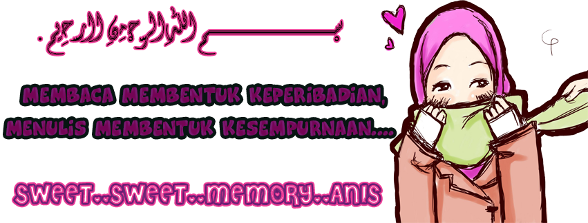 Sweet..Sweet..Memory..Anis