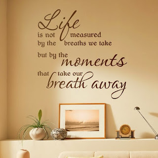 QUOTES BOUQUET: Life is not measured by the breaths we take but by the moments that take our breath away.