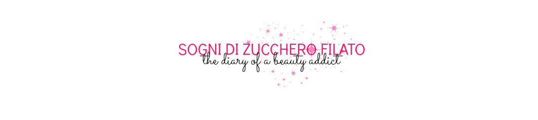 Sogni di Zucchero Filato - Beauty Blog
