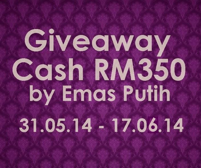 Giveaway Cash RM350 by Emas Putih