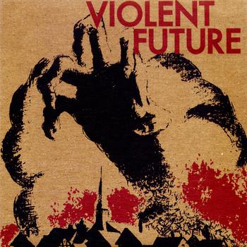 Violent Future - Violent Future