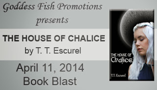 The House of Chalice by T.T. Escurel – Book Blast