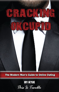 Cracking OKCupid: The Modern Man's Guide to Online Dating - Cracking OKCupid
