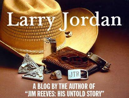 Jim Reeves His Untold Story BLOG (by Larry Jordan)
