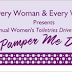 "I'm Every Woman & Every Woman is Me ""Pamper Me Day"""