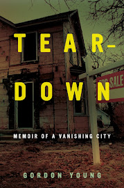 """Teardown: Memoir of a Vanishing City"" by Gordon Young"