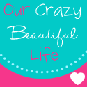 Our Crazy Beautiful Life