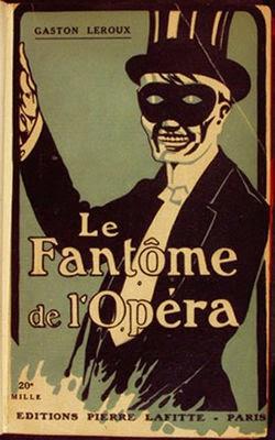 El fantasma de la ópera, de Gastón Leroux.