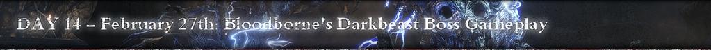 Bloodborne IGN First Day 14