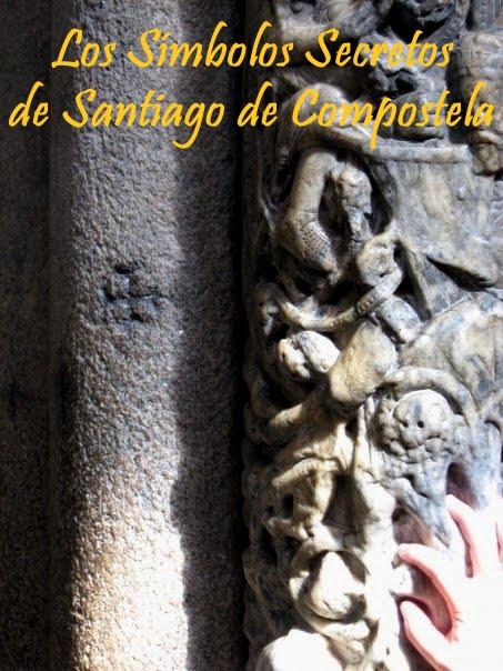 Los Símbolos Secretos de Santiago de Compostela