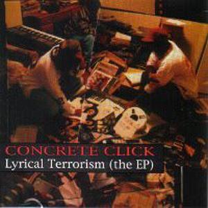 Concrete Click – Lyrical Terrorism (The EP) (1995) (320 kbps)