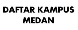 Daftar Alamat Lengkap dan Nama Kampus di Medan