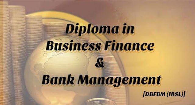 Diploma in Business Finance and Bank Management at IBSL