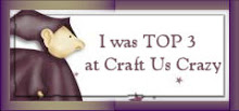 I was top 3 @ Craft Us Crazy...ya-hoooo!