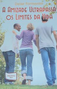 "Meu livro: ""A amizade ultrapassa os limites da vida"""
