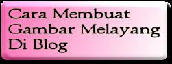 cara_membuat_gambar_melayang_di_blog