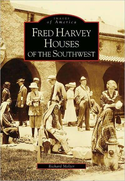The Fred Harvey Name Will Forever Be Ociated With High Quality Restaurants Hotels And Resorts Situated Along Atchison Topeka