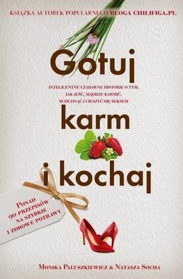 http://datapremiery.pl/monika-paluszkiewicz-natasza-socha-gotuj-karm-i-kochaj-premiera-ksiazki-7461/