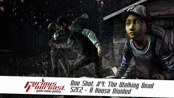 Furious Fourcast One Shot #4 - The Walking Dead Season Two: Episode Two - A House Divided