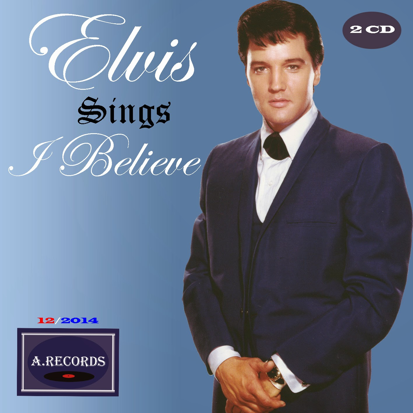 Elvis Sings I Believe (December 2014)