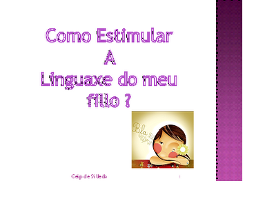 http://dl.dropboxusercontent.com/u/29187853/Como%20estimular%20a%20Linguaxe/Diapositiva%201.swf