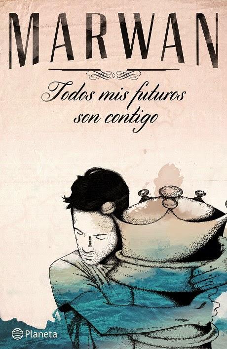 LIBRO - Todos mis futuros son contigo Marwan (Planeta - 19 Mayo 2015) POESIA | edición papel & ebook kindle