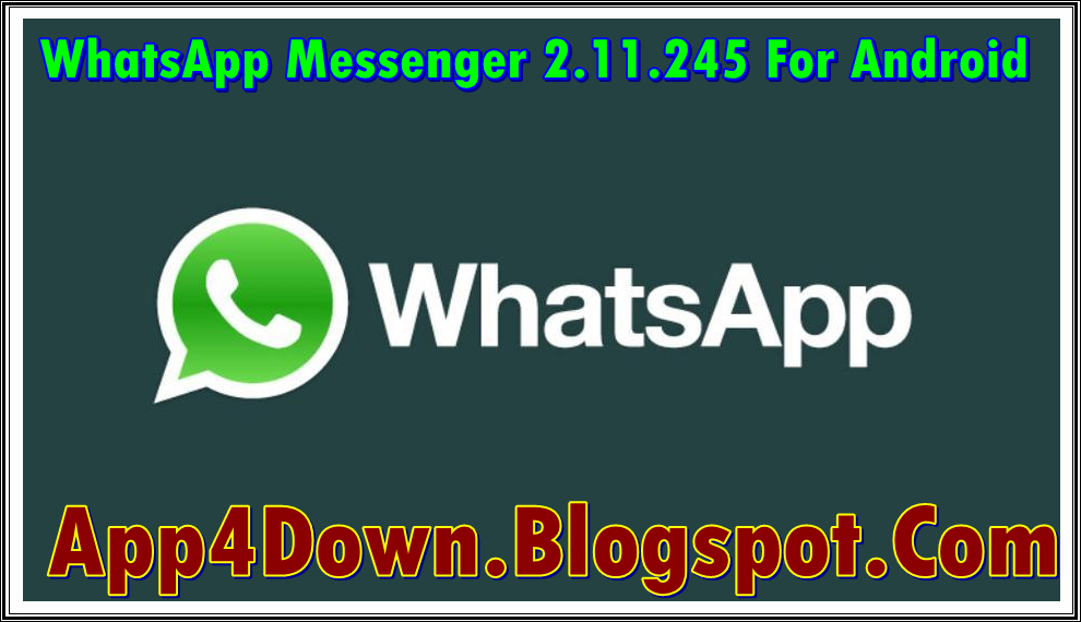 whatsapp messenger 2 11 245 for android apk application app4downloads