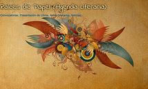RAÍCES DE PAPEL (Agenda Cultural) Convocatorias, Actos Literarios, Presentación de Libros, etc.
