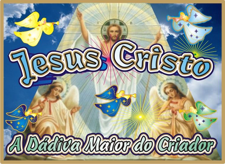 A Dádiva Maior do Criador Jesus Cristo