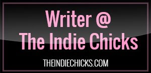 Writer @ The Indie Chicks