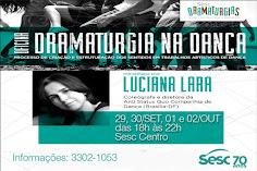 De Abril a novembro Luciana Lara ministrou a Oficina Dramaturgia na dança em 12 cidades brasileiras