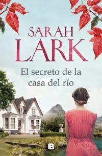 El secreto de la casa del río, Sarah Lark.