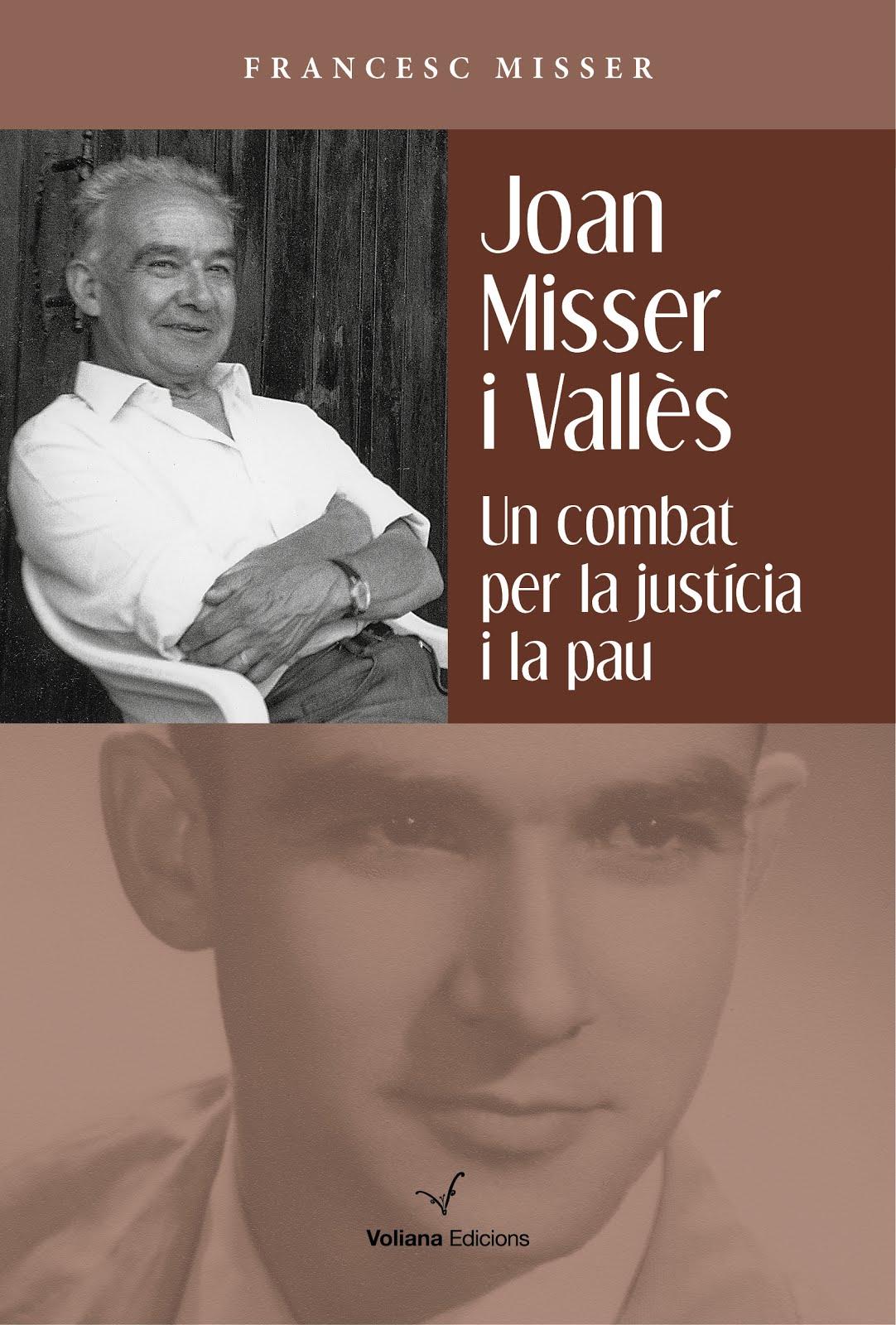 Joan Misser i Vallès. Un combat per la justícia i la pau