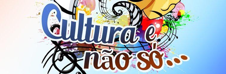 Cultura e não só !