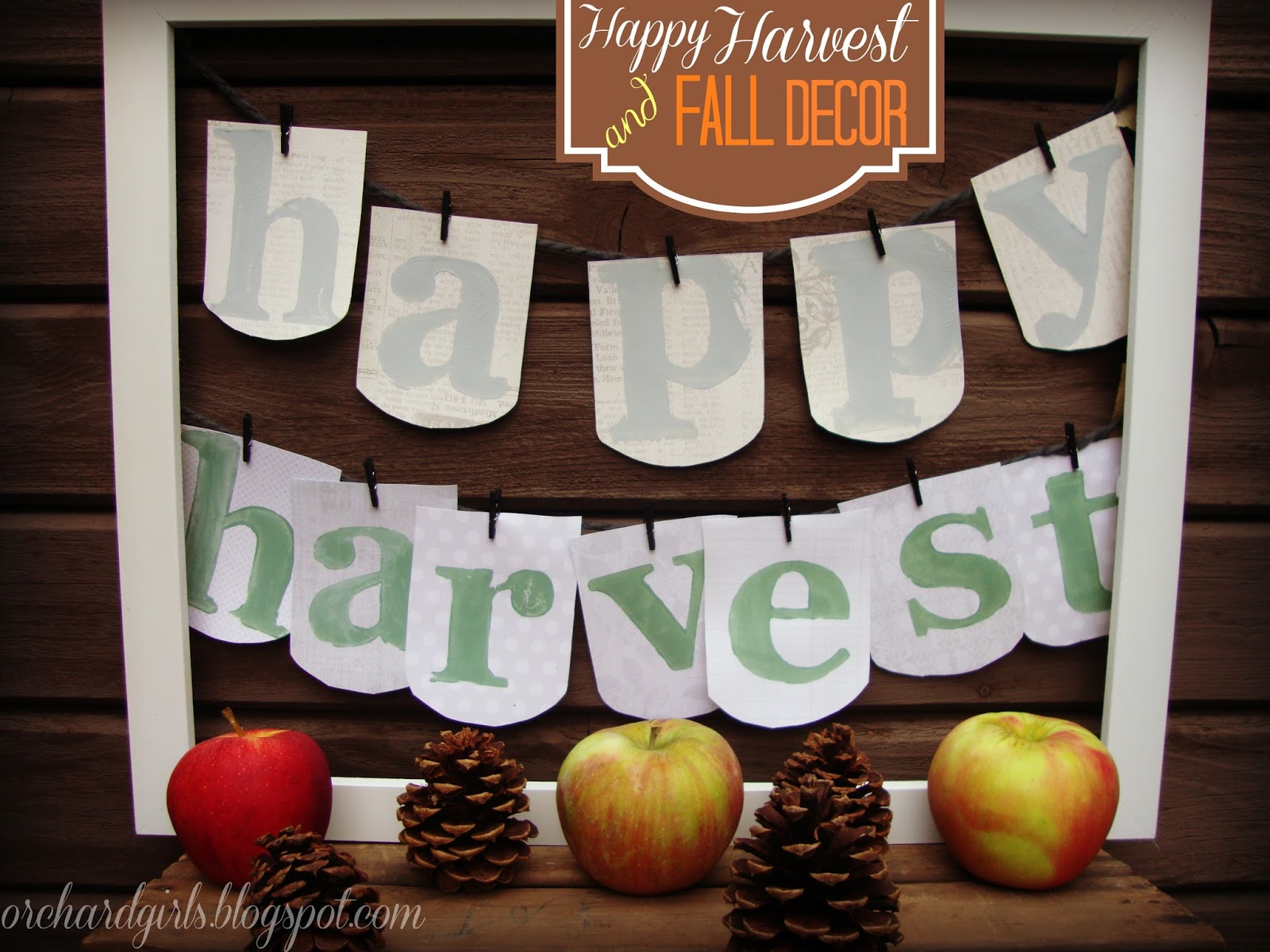 Orchard Girls: Happy Harvest and Fall Decor!