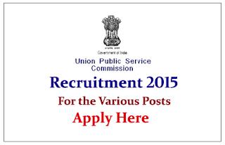 Union Public Service Commission Recruitment 2015  for various posts