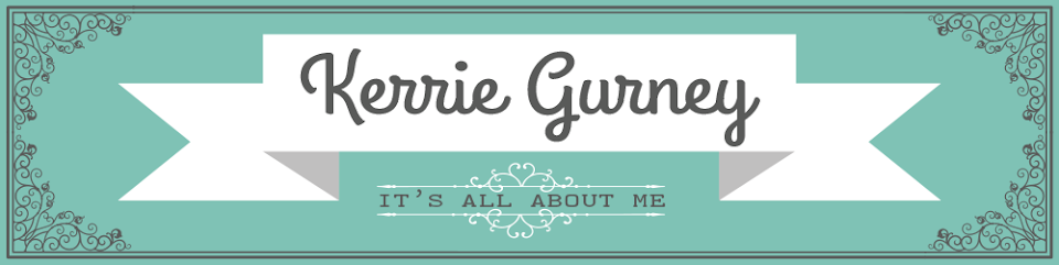 kerrie gurney [it's all about ME]