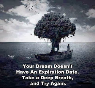 QUOTES BOUQUET: Your Dream Doesn't Have An Expiration Date. Take A Deep Breath, And Try Again