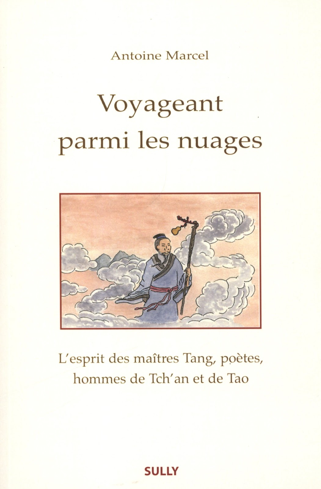 Voyageant parmi les nuages, Antoine Marcel