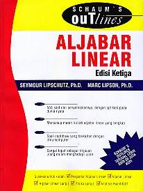 Judul Buku : ALJABAR LINEAR EDISI KETIGA Pengarang : Seymour Lipschutz, Ph.D Penerbit : Erlangga