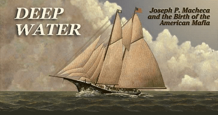 Deep Water: Joseph P. Macheca