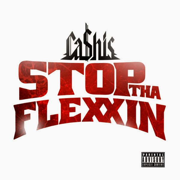 Ca$his - Stop tha Flexxin - Single Cover