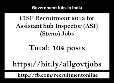 CISF Recruitment 2013 for Assistant Sub Inspector (ASI) (Steno) Jobs