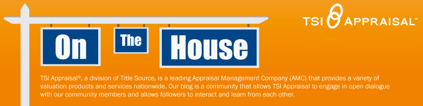 TSI Appraisal's Blog: On the House