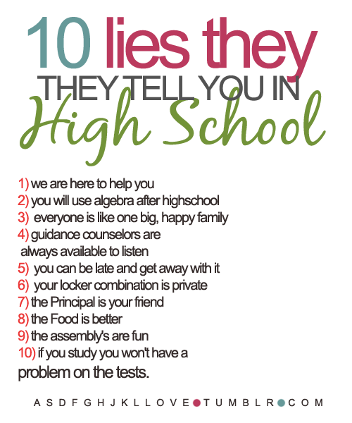 now never ends 10 lies they tell you in high school
