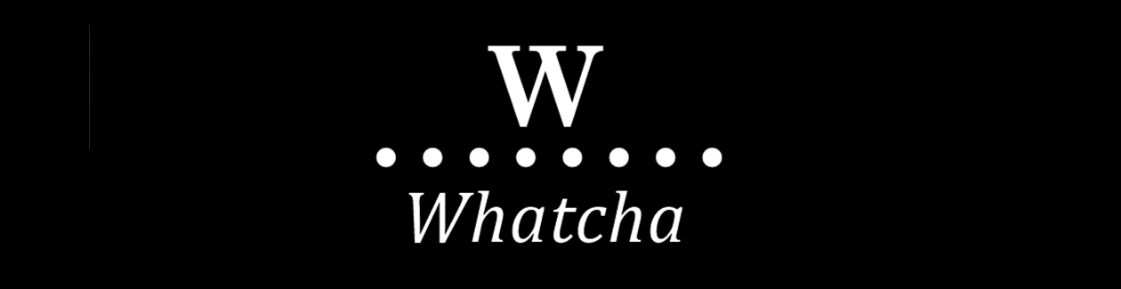 Whatcha