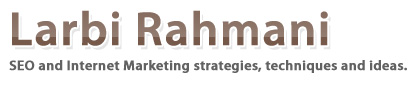 Larbi Rahmani | SEO and Internet Marketing strategies