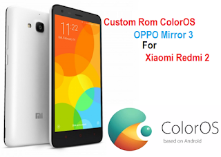 Custom Rom OPPO Mirror 3 ColorOS 2.0.1 For Redmi 2